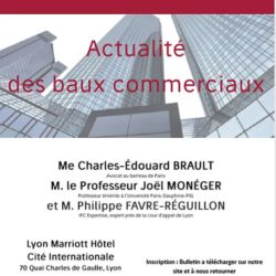 Intervention de Ph. FAVRE-REGUILLON aux cotés du P. MONEGER et de Me BRAULT, lors de la journée de formation «baux commerciaux» de l'EDARA