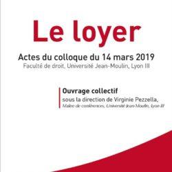 Le loyer (Ouvrage collectif, Colloque du 14/03/2019, Univ. Lyon III)