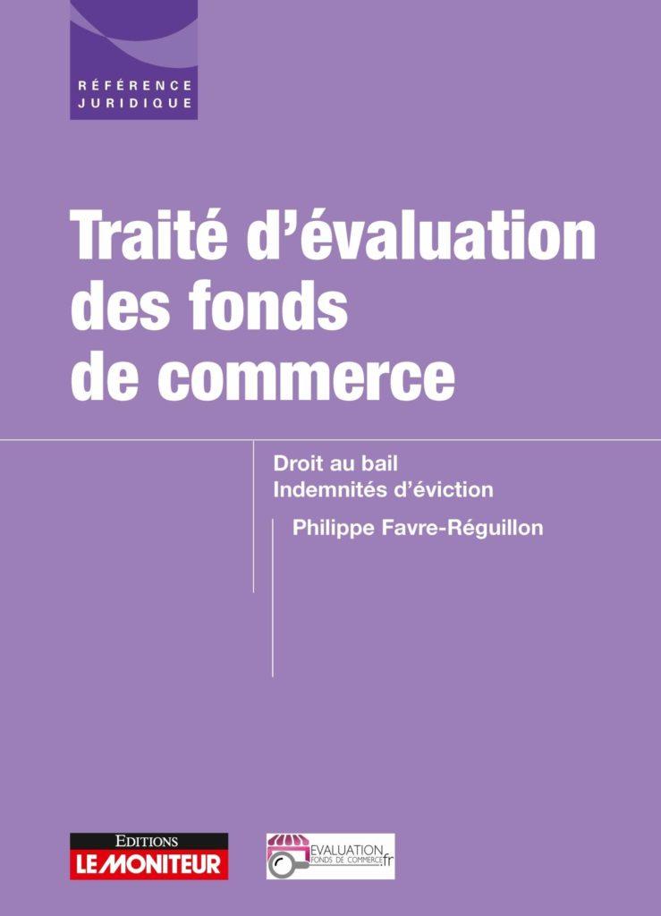 traité_evaluation_fonds_de_commerce_droit_au_bail_indemnités_eviction_philippe_favre_reguillon